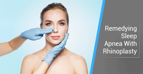 Remedying Sleep Apnea With Rhinoplasty