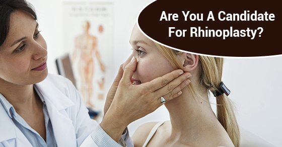 Are You A Candidate For Rhinoplasty?